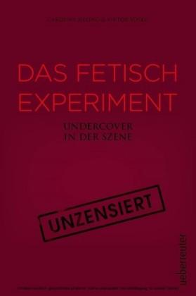 Das Fetisch-Experiment