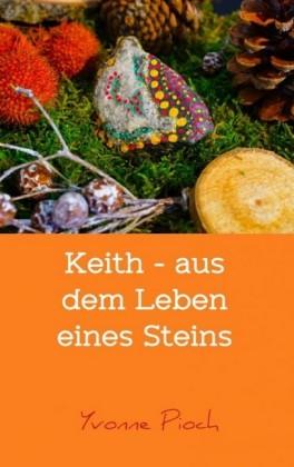 Keith - aus dem Leben eines Steins