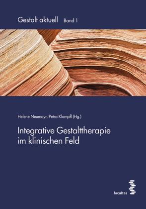 Integrative Gestalttherapie im klinischen Feld