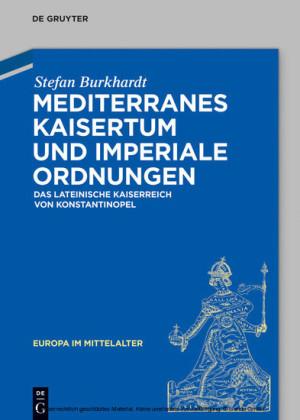 Mediterranes Kaisertum und imperiale Ordnungen