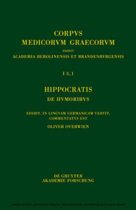 Hippocratis De humoribus / Hippokrates. Über die Säfte