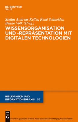 Wissensorganisation und -repräsentation mit digitalen Technologien