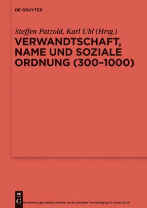 Verwandtschaft, Name und soziale Ordnung (300-1000)