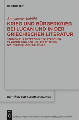 Krieg und Bürgerkrieg bei Lucan und in der griechischen Literatur