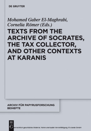 Texts from the 'Archive' of Socrates, the Tax Collector, and Other Contexts at Karanis