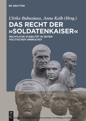 Das Recht der 'Soldatenkaiser' / Law in the third century