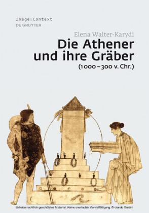 Die Athener und ihre Gräber (1000-300 v. Chr.)