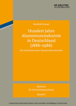 Hundert Jahre Aluminiumindustrie in Deutschland (1886-1986)