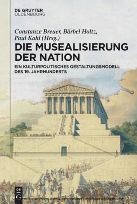 Die Musealisierung der Nation
