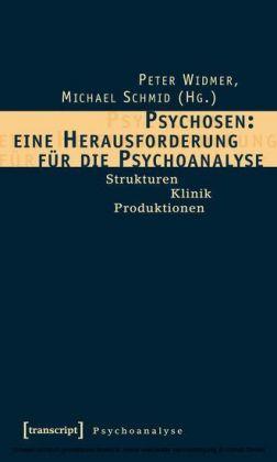 Psychosen: eine Herausforderung für die Psychoanalyse