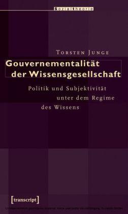 Gouvernementalität der Wissensgesellschaft