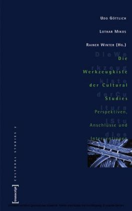 Die Werkzeugkiste der Cultural Studies