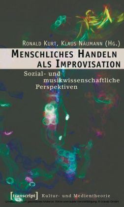 Menschliches Handeln als Improvisation