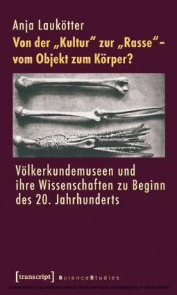 """Von der """"Kultur"""" zur """"Rasse"""" - vom Objekt zum Körper?"""
