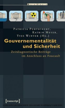 Gouvernementalität und Sicherheit