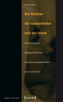 Die Töchter der Gastarbeiter und der Islam