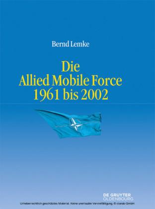 Die Allied Mobile Force 1961 bis 2002