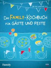 Das FAMILY-Kochbuch für Gäste und Feste
