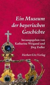 Ein Museum der bayerischen Geschichte Cover
