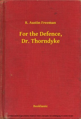 For the Defence, Dr. Thorndyke