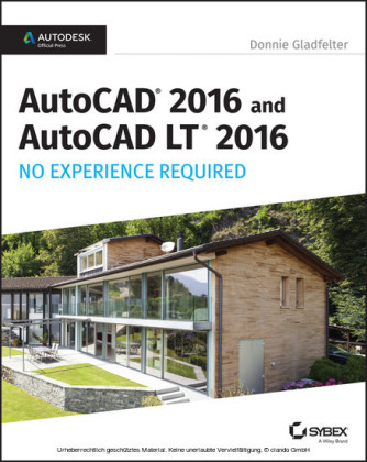 AutoCAD 2016 and AutoCAD LT 2016 No Experience Required