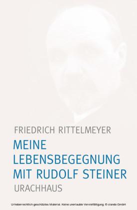Meine Lebensbegegnung mit Rudolf Steiner