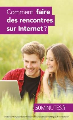 Comment faire des rencontres sur Internet ?