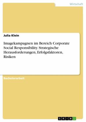 Imagekampagnen im Bereich Corporate Social Responsibility. Strategische Herausforderungen, Erfolgsfaktoren, Risiken