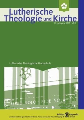 Lutherische Theologie und Kirche 3/2015 - Einzelkapitel