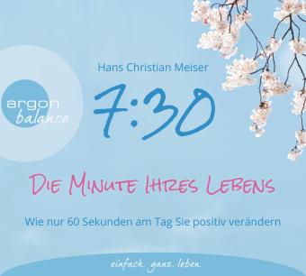 7:30 Uhr - Die Minute Ihres Lebens, 2 Audio-CD