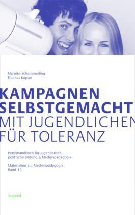Kampagnen selbstgemacht - Mit Jugendlichen für Toleranz