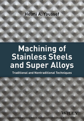 Machining of Stainless Steels and Super Alloys