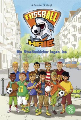 Fußball-Haie - Die Straßenkicker legen los!