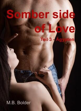 Somber Side of Love - Teil 3 Ägypten