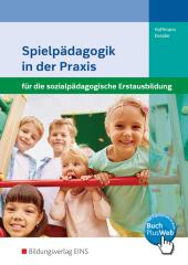 Spielpädagogik in der Praxis für die sozialpädagogische Erstausbildung