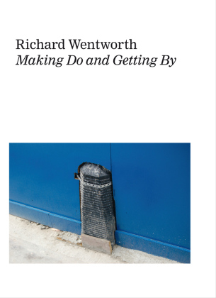 Richard Wentworth. Making Do and Getting By