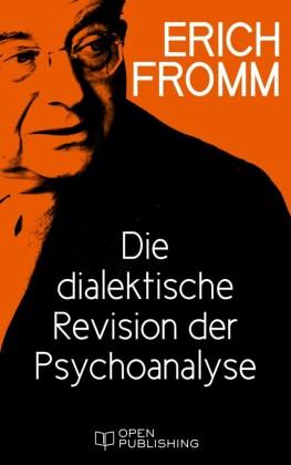 Die dialektische Revision der Psychoanalyse