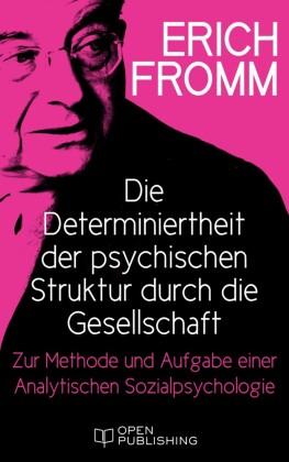Die Determiniertheit der psychischen Struktur durch die Gesellschaft.