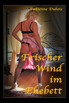 Frischer Wind im Ehebett