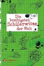 Die bombigsten Schülerwitze der Welt Cover