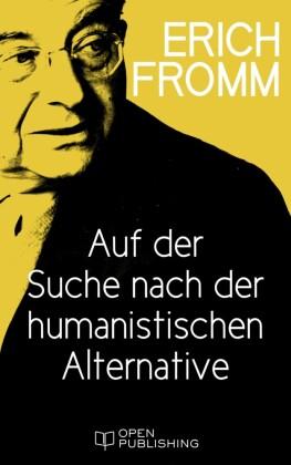 Auf der Suche nach der humanistischen Alternative