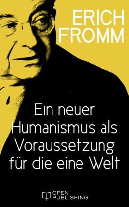 Ein neuer Humanismus als Voraussetzung für die eine Welt