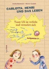 Carlotta, Henri und das Leben - Tante Uli ist verliebt und vermehrt sich Cover