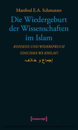 Die Wiedergeburt der Wissenschaften im Islam