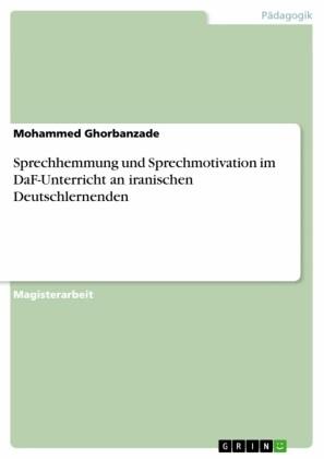 Sprechhemmung und Sprechmotivation im DaF-Unterricht an iranischen Deutschlernenden