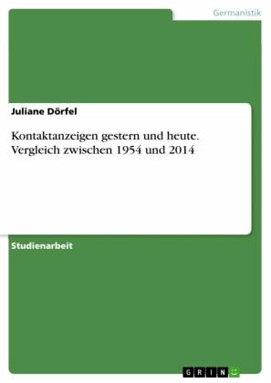 Kontaktanzeigen gestern und heute. Vergleich zwischen 1954 und 2014