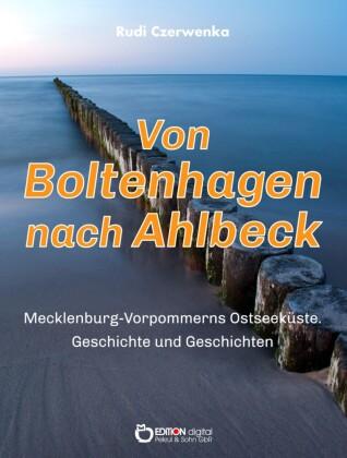 Von Boltenhagen nach Ahlbeck - Mecklenburg-Vorpommerns Ostseeküste