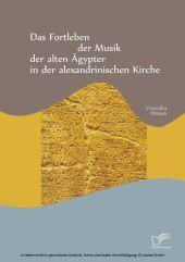 Das Fortleben der Musik der alten Ägypter in der alexandrinischen Kirche