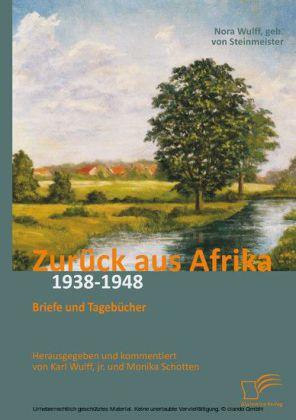 Zurück aus Afrika: Briefe und Tagebücher 1938-1948