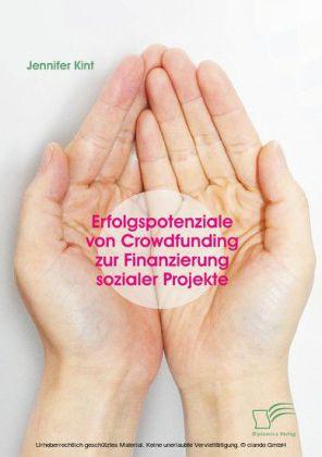 Erfolgspotenziale von Crowdfunding zur Finanzierung sozialer Projekte